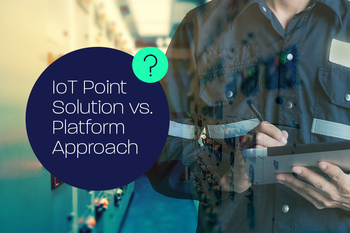 iot point solutions vs platform approach
